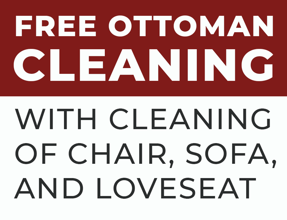 Free Ottoman Cleaning with Cleaning of Chair, Sofa, and Loveseat