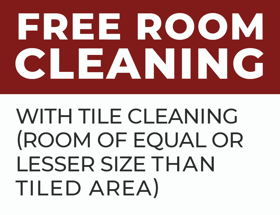 Free Room Cleaning with Tile Cleaning (Room of Equal or Lesser Size Than Tiled Area)